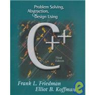 Problem Solving, Abstraction, & Design Using C++: The Visual C++ Manual