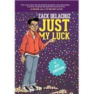 Just My Luck (Zack Delacruz, Book 2)