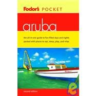 Aruba : The All-in-One Guide to Fun-Filled Days and Nights Paced with Places to Eat, Sleep, Play and Shop
