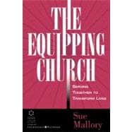 Equipping Church : Serving Together to Transform Lives