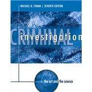 Criminal Investigation: The Art and the Science Plus NEW MyCJLab with Pearson eText