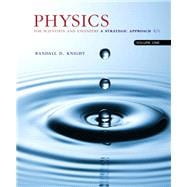 Physics for Scientists and Engineers A Strategic Approach, Vol. 1 (Chs 1-21)