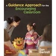A Guidance Approach for the Encouraging Classroom, 5th Edition