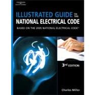 Illustrated Guide to the NEC : Based on the 2005 National Electric Code