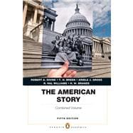 The American Story Penguin Academics Series, Combined Volume Plus NEW MyHistoryLab with eText -- Access Card Package