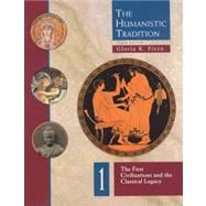 Humanistic Tradition Vol. 1 : The First Civilizations and the Classical Legacy