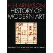 History of Modern Art : Painting Sculpture Architecture Photography