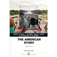 The American Story Penguin Academics Series, Volume 2 Plus NEW MyHistoryLab with eText -- Access Card Package