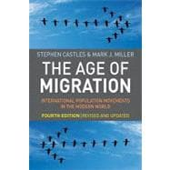 The Age of Migration, Fourth Edition International Population Movements in the Modern World