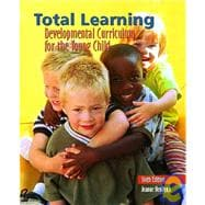 Total Learning: Developmental Curriculum for the Young Child