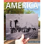 America Past and Present, Volume 1,  Plus NEW MyHistoryLab with eText -- Access Card Package
