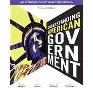 Understanding American Government - No Separate Policy Chapter, 13th Edition