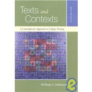 Texts and Contexts : A Contemporary Approach to College Writing