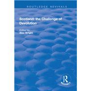 Scotland: the Challenge of Devolution 9781138740716R