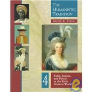 Humanistic Tradition Vol. 4 : Faith, Reason and Power in the Early Modern World