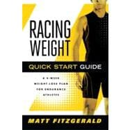 Racing Weight Quick Start Guide: A 4-week Weight- loss Plan for Endurance Athletes