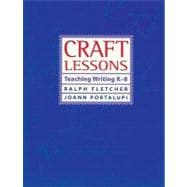 Craft Lessons : Teaching Writing K-8