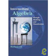 Intermediate Algebra Through Modeling and Visualization