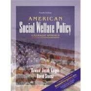American Social Welfare Policy : A Pluralist Approach with Research Navigator
