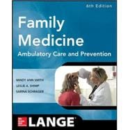 Family Medicine: Ambulatory Care and Prevention, Sixth Edition