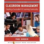 Classroom Management: Creating a Successful K-12 Learning Community, 3rd Edition