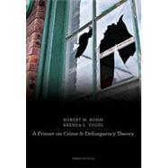 A Primer on Crime and Delinquency Theory, 3rd Edition