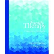 Family Therapy Concepts and Methods with Enhanced Pearson eText -- Access Card Package