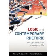 Logic and Contemporary Rhetoric: The Use of Reason in Everyday Life, 11th Edition