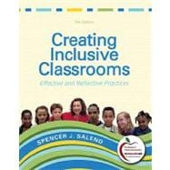 Creating Inclusive Classrooms Effective and Reflective Practices