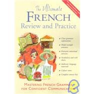 The Ultimate French Review and Practice Mastering French Grammar for Confident Communication