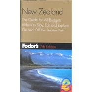 New Zealand : The Guide for All Budgets, Where to Stay, Eat, and Explore on and off the Beaten Path