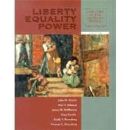 Liberty Equality Power: A History of the American People : Since 1863