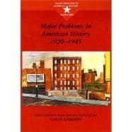 Major Problems in American History, 1920-1945 Documents and Essays