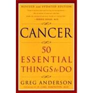 Cancer : 50 Essential Things to Do