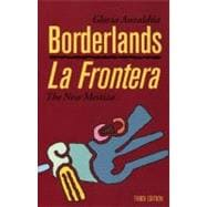 Borderlands/la Frontera, Third Edition : The New Mestiza
