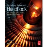 Set Lighting Technician's Handbook : Film Lighting Equipment, Practice, and Electrical Distribution
