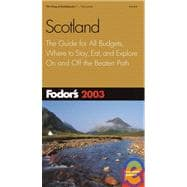 Fodor's Scotland 2003 : The Guide for All Budgets, Where to Stay, Eat, and Explore on and off the Beaten Path