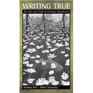 Writing True : The Art and Craft of Creative Nonfiction