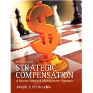 Strategic Compensation A Human Resource Management Approach