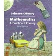 Mathematics : A Practical Odyssey
