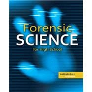 Forensic Science For High School Student Edition