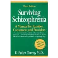 Surviving Schizophrenia : A Manual for Families, Consumers and Providers