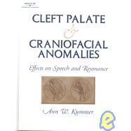 Cleft Palate and Craniofacial Anomalies Effects on Speech and Resonance