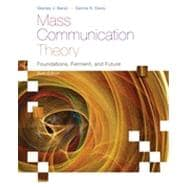 Mass Communication Theory: Foundations, Ferment, and Future, 6th Edition