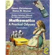Student Solutions Manual for Johnson/Mowry's Mathematics: A Practical Odyssey: A Practical Odyssey