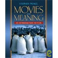 Movies and Meaning : An Introduction to Film