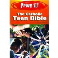 Prove It! : The Catholic Teen Bible