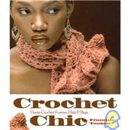 Crochet Chic Haute Crochet Scarves, Hats & Bags