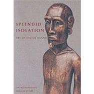 Splendid Isolation : Art of Easter Island