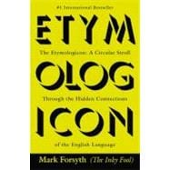 The Etymologicon A Circular Stroll Through the Hidden Connections of the English Language